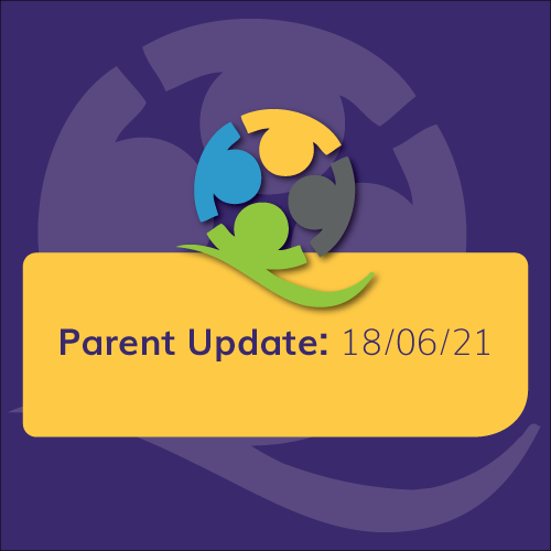 """Featured image for """"Parent Update: 18/06/21"""""""